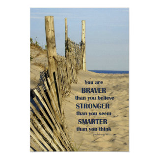 You are Braver than you Believe (Beach Fence) Poster