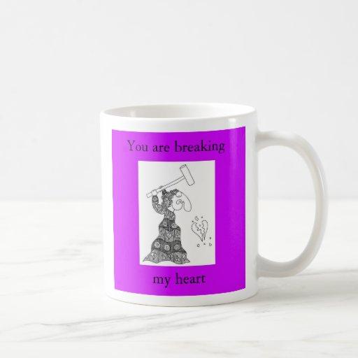 You are breaking, my heart classic white coffee mug
