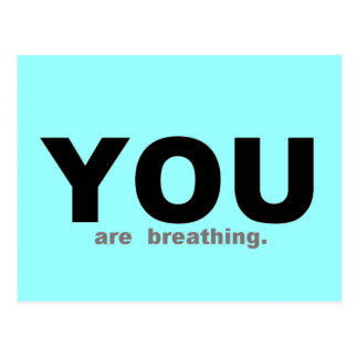YOU are Breathing Postcard