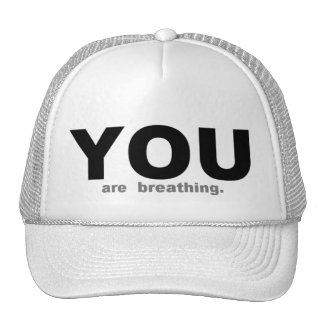 YOU are Breathing Trucker Hat