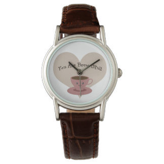 You Are Brewtiful Wrist Watch