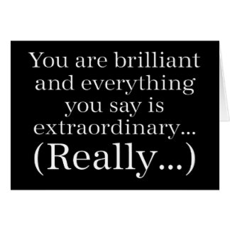 You are brilliant and special card
