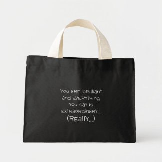 You are brilliant and special mini tote bag