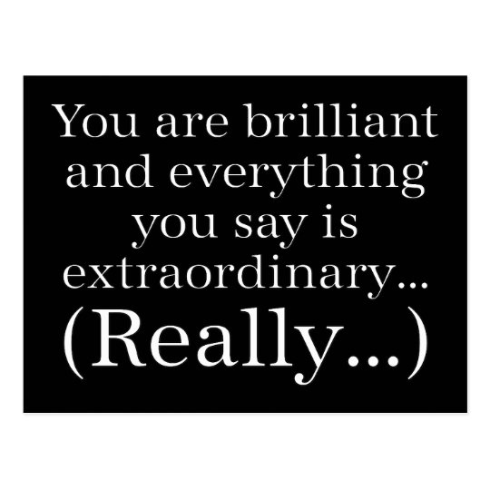 You are brilliant and special postcard