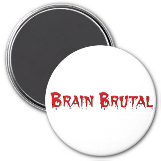 You are brutal to my brain like a migraine 3 inch round magnet