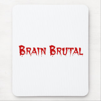 You are brutal to my brain like a migraine mouse pad