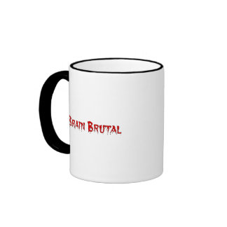 You are brutal to my brain like a migraine ringer coffee mug