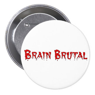 You are brutal to my brain like a migraine pinback button