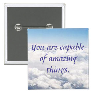 You Are Capable of Amazing Things Button