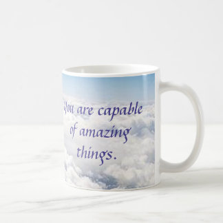 You Are Capable of Amazing Things Coffee Mug