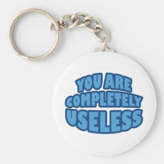 You Are Completely Useless Basic Round Button Keychain