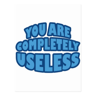 You Are Completely Useless Postcard