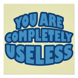 You Are Completely Useless Poster