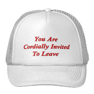 You Are Cordially Invited To Leave Trucker Hat