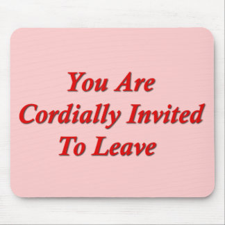You Are Cordially Invited To Leave Mouse Pad