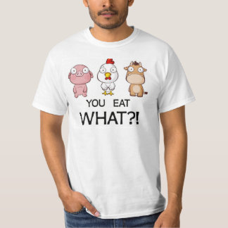 You Are Eating What?! - You Eat What?! - Animals Shirt