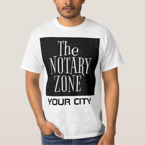 You Are Entering The Notary Zone Customized Value T-Shirt