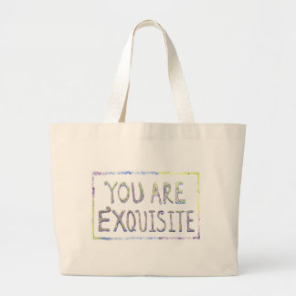 You Are Exquisite Bag