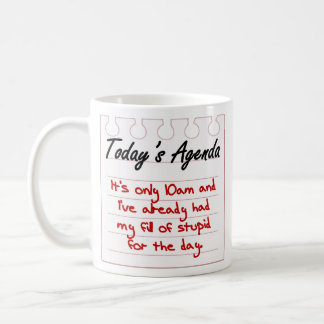 You are filled with stupid coffee mug