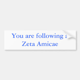 You are following a Zeta Amicae Bumper Sticker