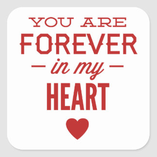You Are Forever In My Heart Square Sticker