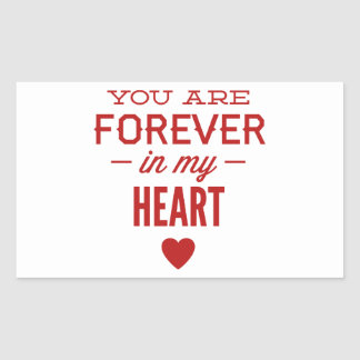 You Are Forever In My Heart Rectangular Sticker