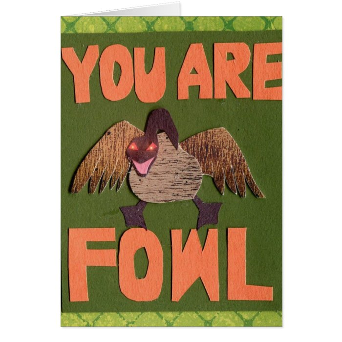 You Are Fowl Card
