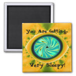 """""""You Are Getting Very Sleepy"""" 2 Inch Square Magnet"""
