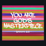 "You Are God's Masterpiece Ephesians Quote Photo Print<br><div class=""desc"">This Christian inspired design says ""You are God's Masterpiece"" and is inspired by Ephesians 2:10 which reads ""For we are God's handiwork, created in Christ Jesus to do good works, which God prepared in advance for us to do."" This Christian quote is written in graffiti type font overlaying a horizontal...</div>"