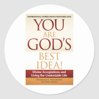 You Are God's Best Idea! Magnet Classic Round Sticker