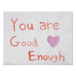 You Are Good Enough Art Poster Print