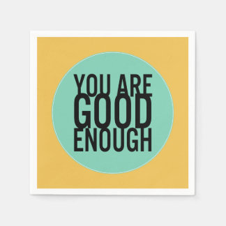 You Are Good Enough (Choose Your Own Color) Paper Napkin