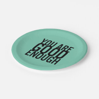You Are Good Enough (Choose Your Own Color) Paper Plate