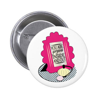 You Are Gorgeous Inside And Out Pin