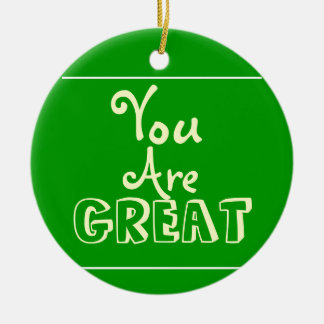 You Are GREAT Motivational Ornament (Green)
