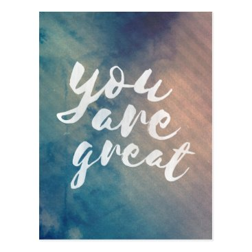 wordstolivebydesign You are great - motivational postcard