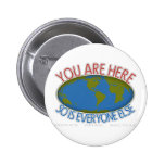You Are Here Environmental Pinback Button