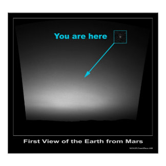 You are Here - First view of Earth Poster