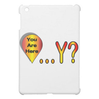 You Are Here.... Why? iPad Mini Covers