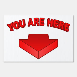 You Are Here - Yard Sign