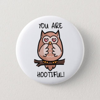 You Are Hootiful Button