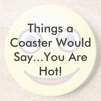 You Are Hot Coaster