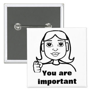 You are important 2 inch square button