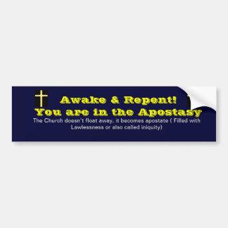 You are in the Apostasy Bumper Sticker