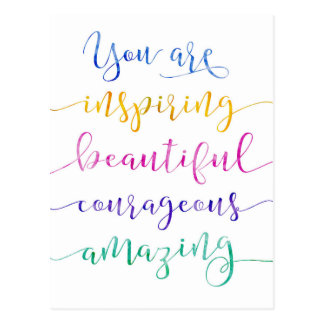 You are Inspiring Beautiful courageous Postcard