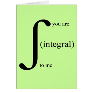 You Are Integral To Me Card
