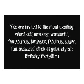 You are invited to the most exciting, wierd, od... personalized invitation