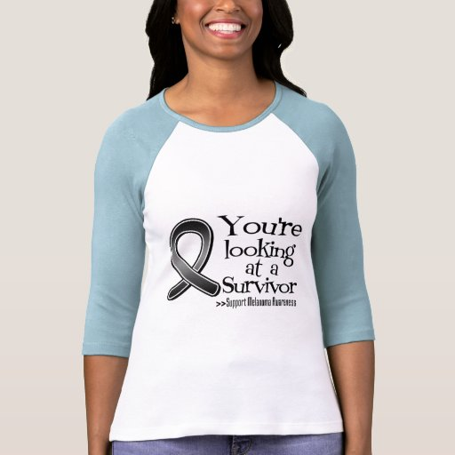 You are Looking at a Melanoma Survivor Tees