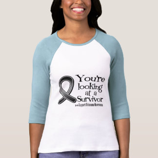 You are Looking at a Melanoma Survivor T-shirts