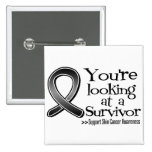 You are Looking at a Skin Cancer Survivor 2 Inch Square Button